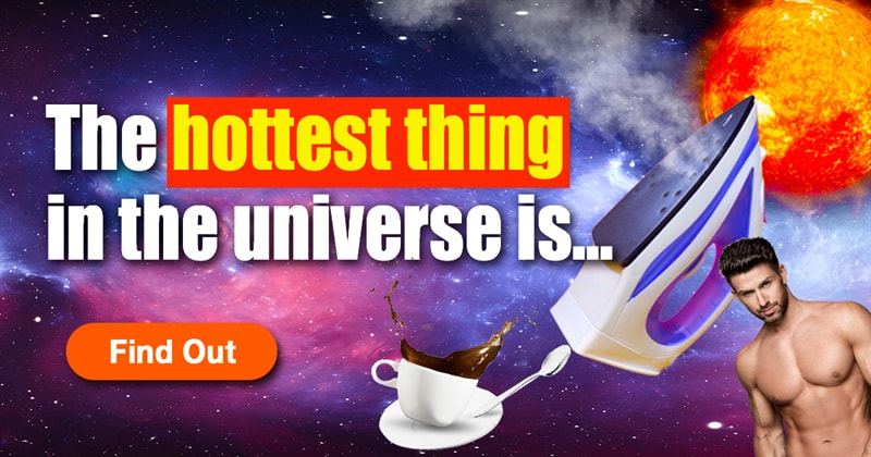 Science Story: What is the hottest object in the universe?
