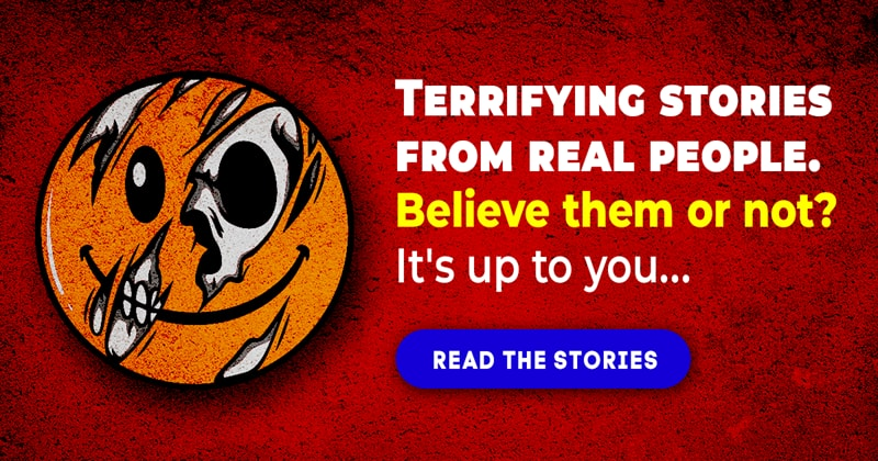 Society Story: 9 frightening real life stories that even science cannot explain