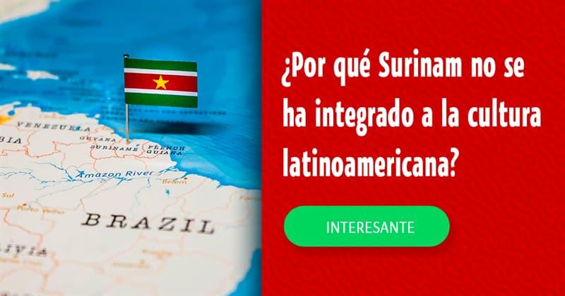 Geografía Historia: ¿Por qué Surinam no se ha integrado a la cultura latinoamericana?