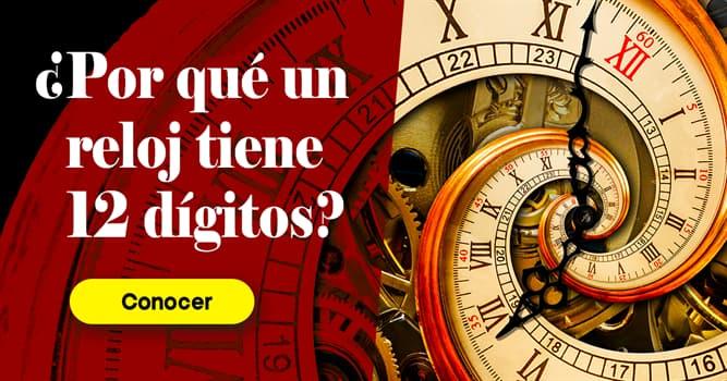 Сiencia Historia: ¿Por qué un reloj tiene 12 dígitos?