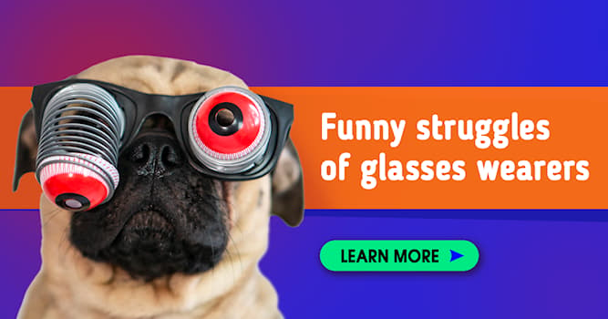 Society Story: Most hilarious things only glasses users can always relate with