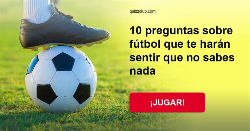 Cultura Quiz Test: 10 preguntas sobre el fútbol que te harán sentir que no sabes nada