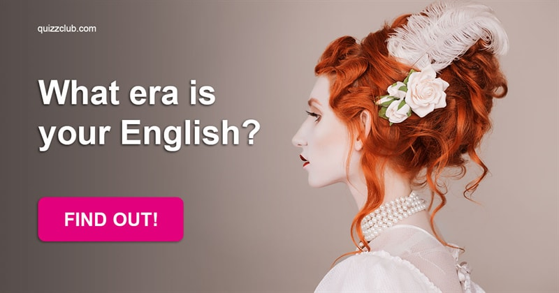 History Quiz Test: What Era Is Your English?