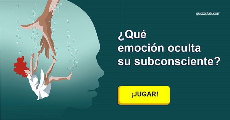 espiritual Quiz Test: ¿Qué emoción oculta su subconsciente?