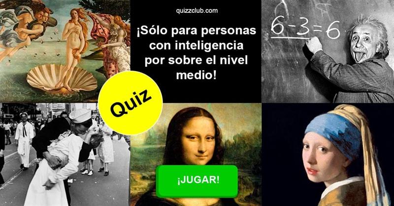 Cultura Quiz Test: ¡Sólo para personas con inteligencia mas que el nivel medio!