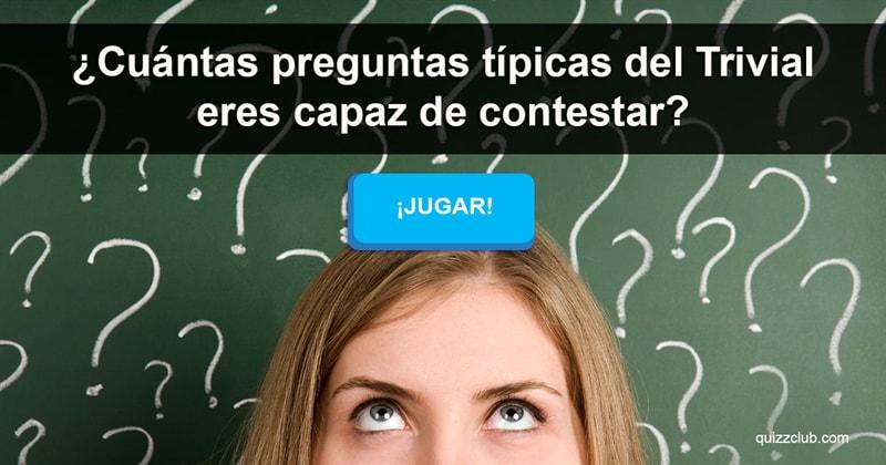 Coeficiente intelectual Quiz Test: ¿ Cuántas preguntas típicas del Trivial eres capaz de contestar ?