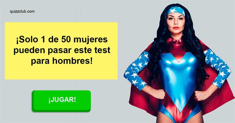 Сiencia Quiz Test: ¡Solo 1 de 50 mujeres pueden pasar este test para hombres!