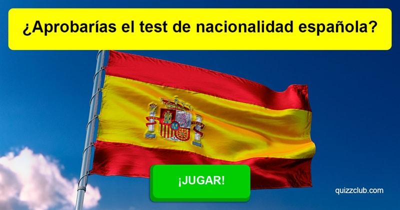 Geografía Quiz Test: ¿Aprobarías el test de nacionalidad española?