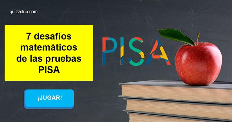 Сiencia Quiz Test: 7 desafíos matemáticos de las pruebas PISA