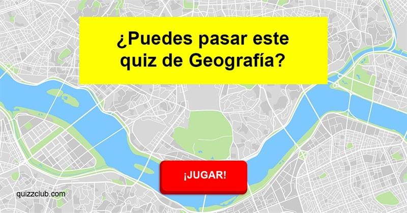 Geografía Quiz Test: ¿Puedes pasar este quiz de Geografía?