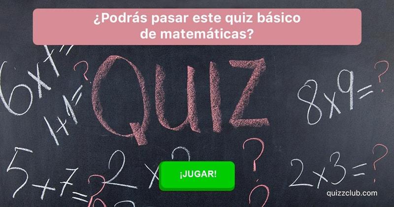 Сiencia Quiz Test: ¿Podrás pasar este quiz básico de matemáticas?