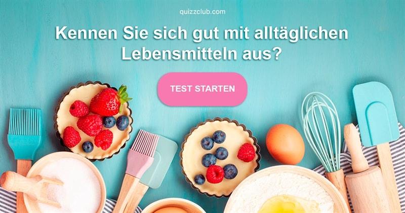 Essen Quiz-Test: Nahrungsmittel-Quiz