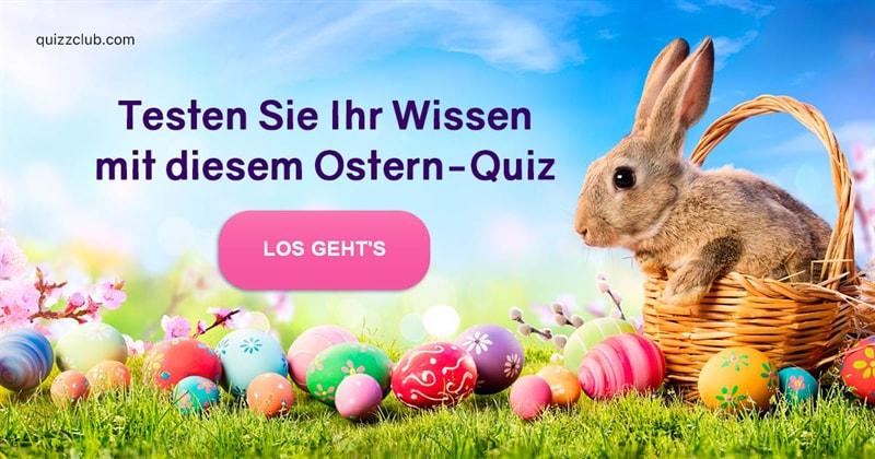 Kultur Quiz-Test: Warum feiern wir Ostern?