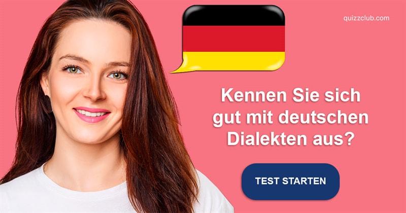 Kultur Quiz-Test: Dialekte-Quiz