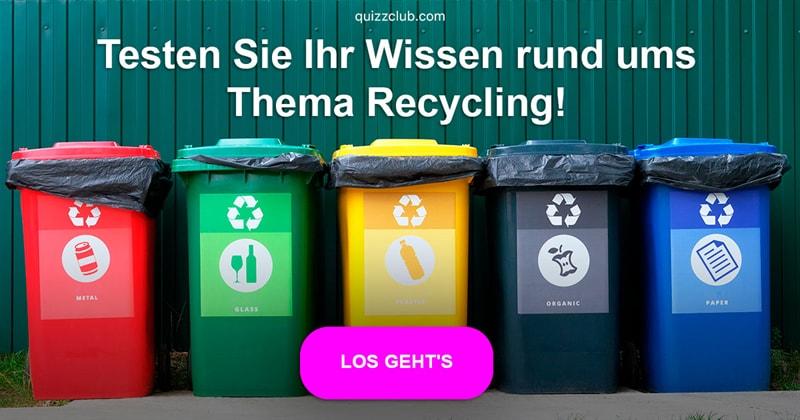Gesellschaft Quiz-Test: Recycling-Quiz