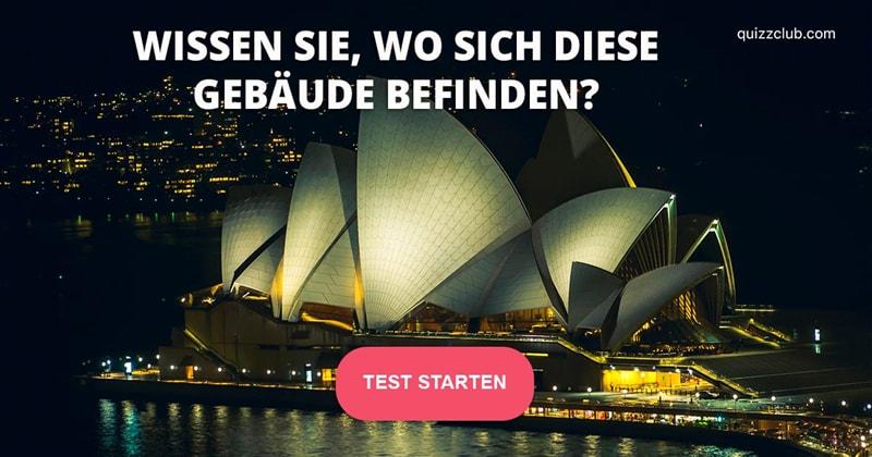 Geographie Quiz-Test: Wissen Sie, wo diese 11 berühmten Bauwerke stehen?