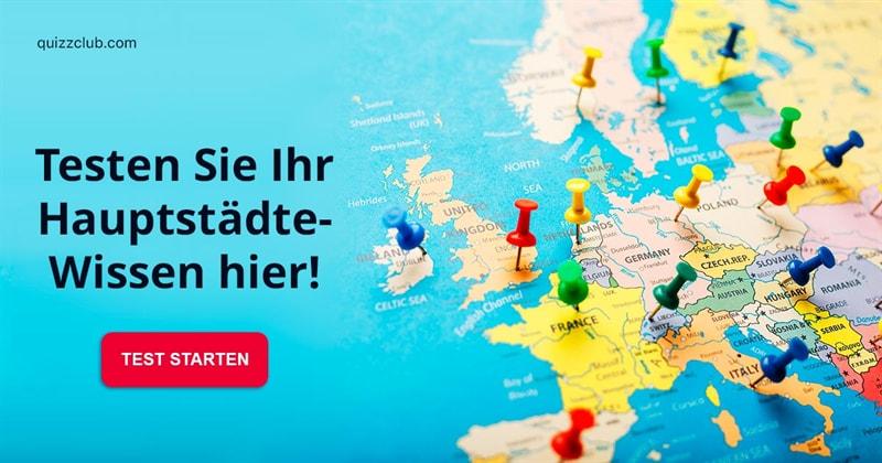 Geographie Quiz-Test: Kennen Sie sich mit den Hauptstädten Europas aus?