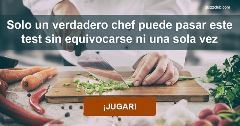 Cultura Quiz Test: Solo unverdadero chef puede pasar este test sin equivocarse niuna sola vez