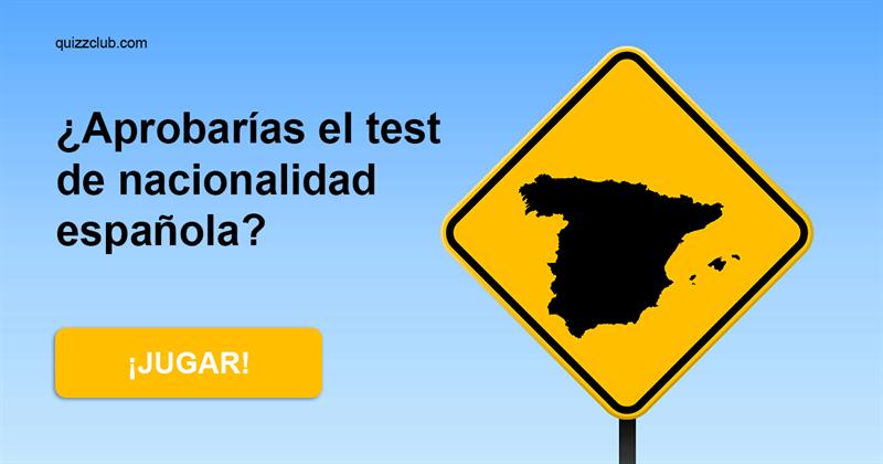 Historia Quiz Test: ¿Aprobarías el test de nacionalidad española?