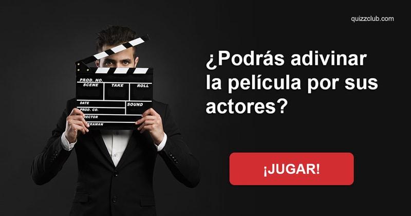 Cultura Quiz Test: ¿Podrás adivinar la película por sus actores?
