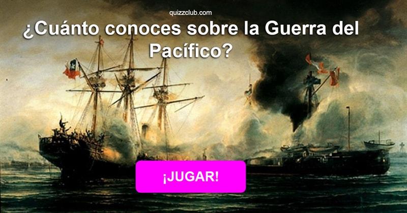 Geografía Quiz Test: ¿Cuánto conoces sobre la Guerra del Pacífico?