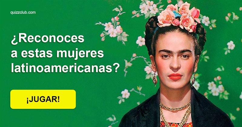Cultura Quiz Test: ¿Reconoces a estas mujeres latinoamericanas?