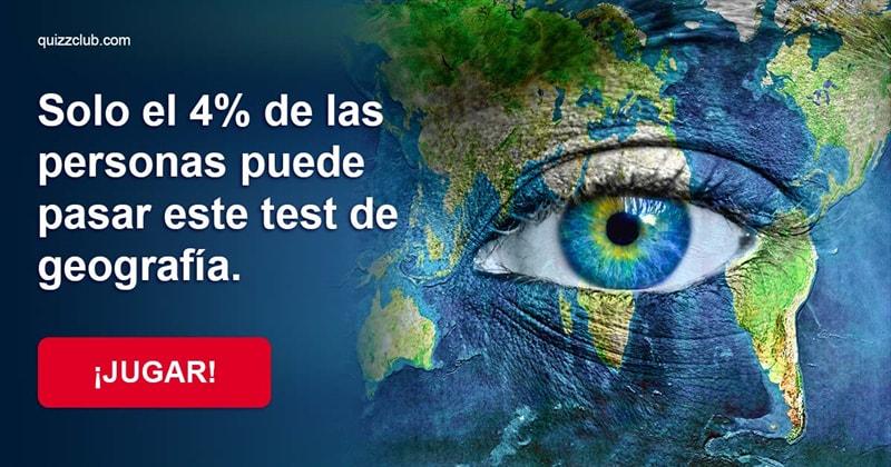 Geografía Quiz Test: Solo el 4% de las personas puede pasar este test de geografía.