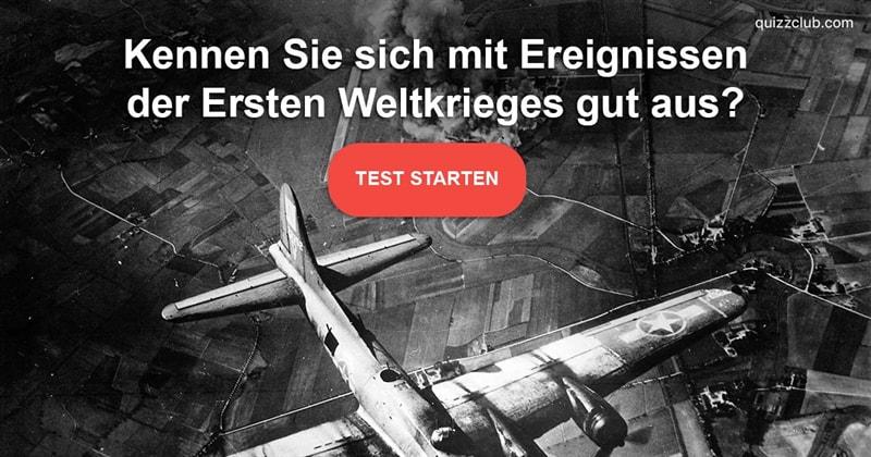 Geschichte Quiz-Test: Zehn Fragen zum Ersten Weltkrieg