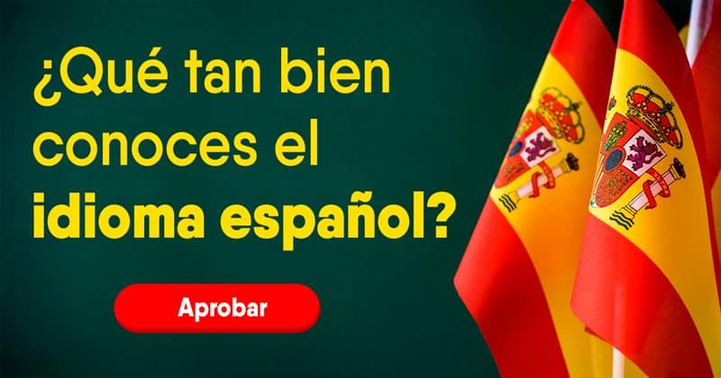 Cultura Quiz Test: ¿Qué tan bien conoces el idioma español?