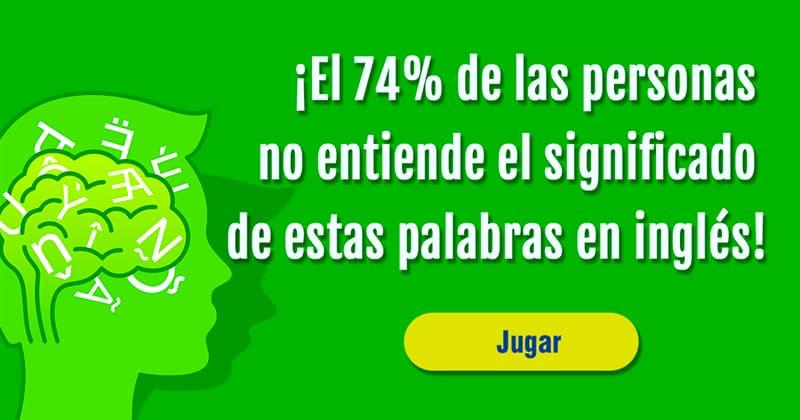 idioma Quiz Test: ¡El 74% de las personas no entiende el significado de estas palabras en inglés!