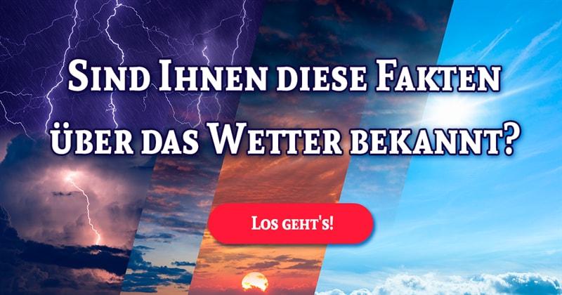 Natur Quiz-Test: Was wissen Sie über das Wetter?