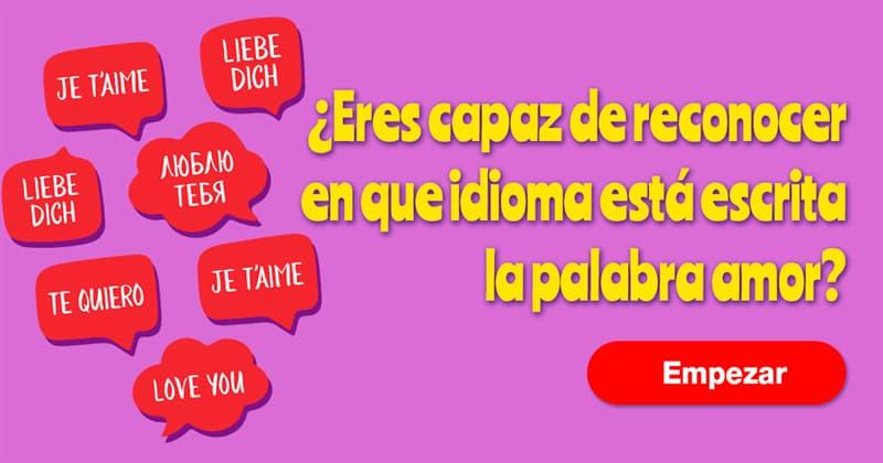idioma Quiz Test: ¿Eres capaz de reconocer en que idioma está escrita la palabra amor?