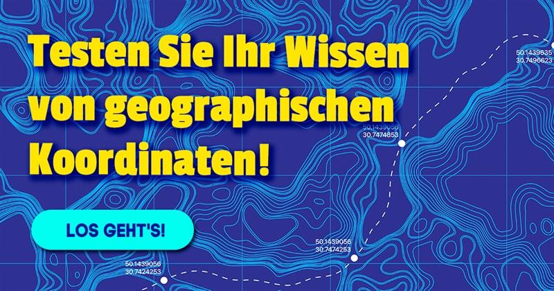 Geographie Quiz-Test: Wie gut kennen Sie die Längen- und Breitengrade der Erde?