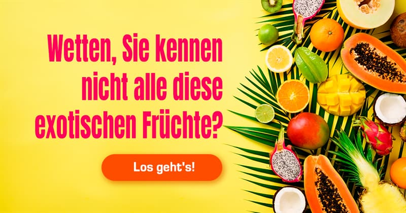 Natur Quiz-Test: Quiz: exotische Früchte