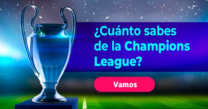 Deporte Quiz Test: ¿Cuánto sabes de la Champions League?