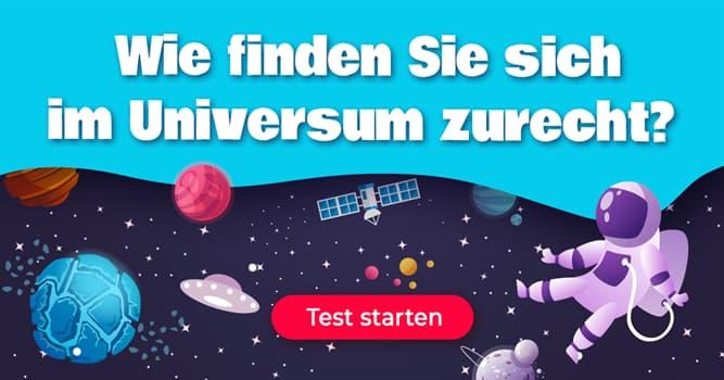 Wissenschaft Quiz-Test: Quiz: Das Universum