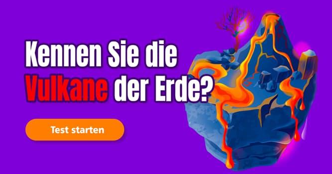 Geographie Quiz-Test: Quiz: Vulkane