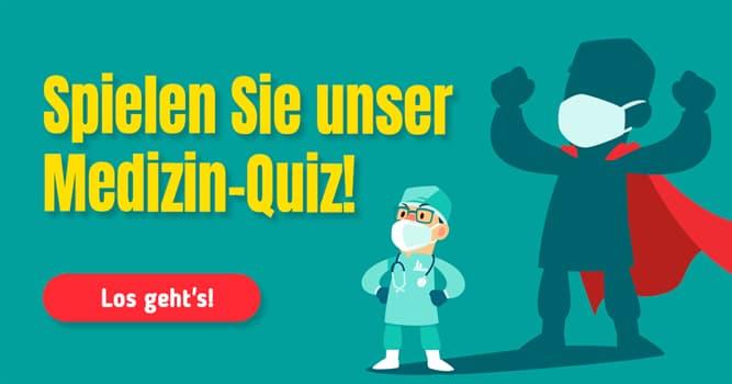 Wissenschaft Quiz-Test: Wissenstest: Medizin