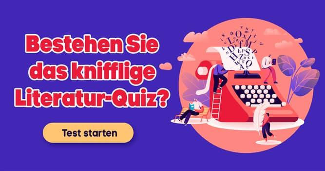 Kultur Quiz-Test: Literatur-Quiz
