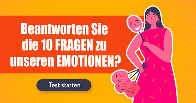 Psychologie Quiz-Test: Psychologie-Quiz: Emotionen