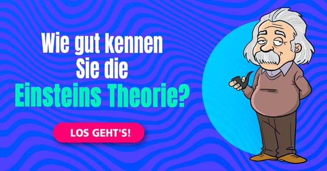 Wissenschaft Quiz-Test: Relativitätstheorie: Verstehen Sie sie?