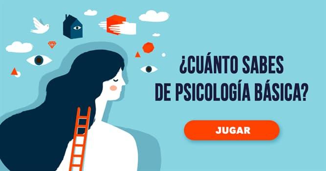 Quiz Test: ¿Cuánto sabes de psicología básica?