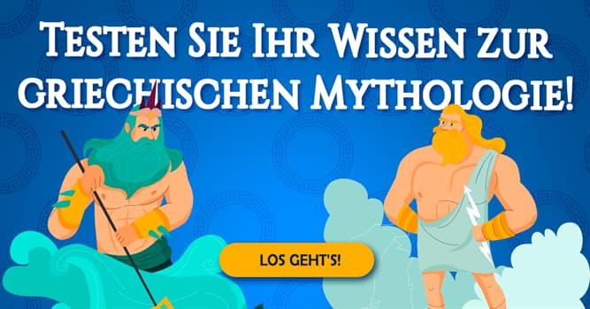 Kultur Quiz-Test: Quiz: Griechische Mythen