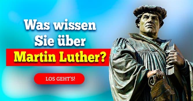 Geschichte Quiz-Test: Quiz: Reformation