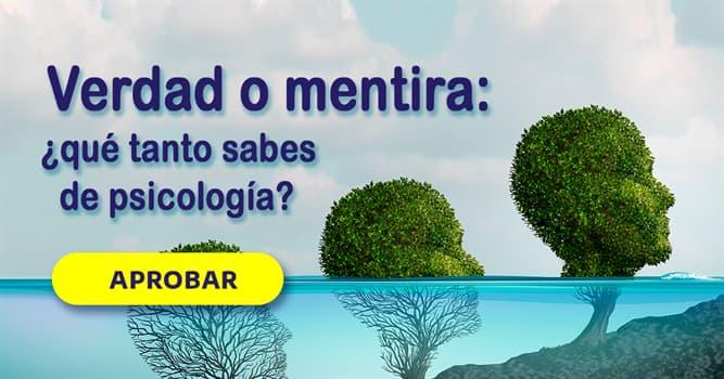 Psicología Quiz Test: Verdad omentira: ¿qué tanto sabes depsicología?