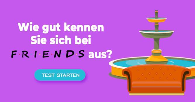 """Film & Fernsehen Quiz-Test: Quiz: """"Friends"""""""