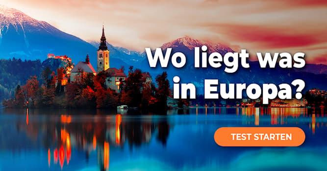 Geographie Quiz-Test: Quiz: Regionen Europas