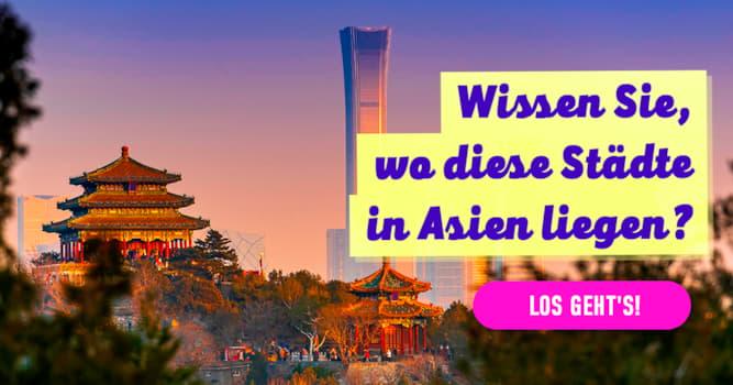 Geographie Quiz-Test: Quiz: Städte in Asien