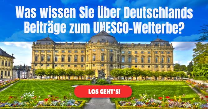Kultur Quiz-Test: Quiz: UNESCO-Welterbe in Deutschland