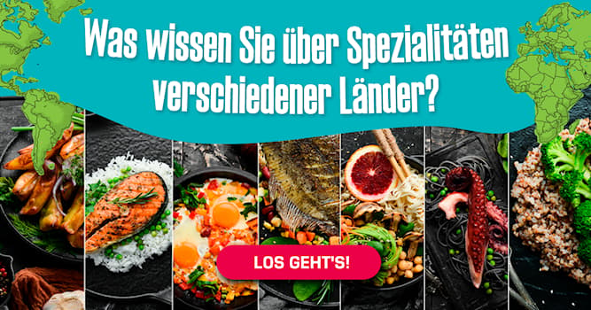 Essen Quiz-Test: Quiz: Woher kommt dieses Essen?